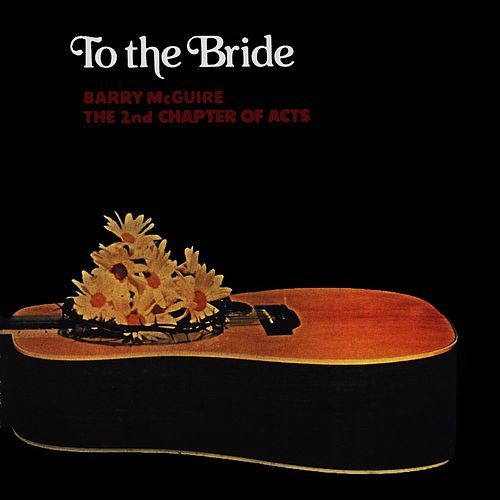 To The Bride by Barry McGuire