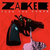 Play & Download Push The Power by Zakee | Napster