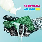Play & Download Ya lo sabia by Miranda! | Napster