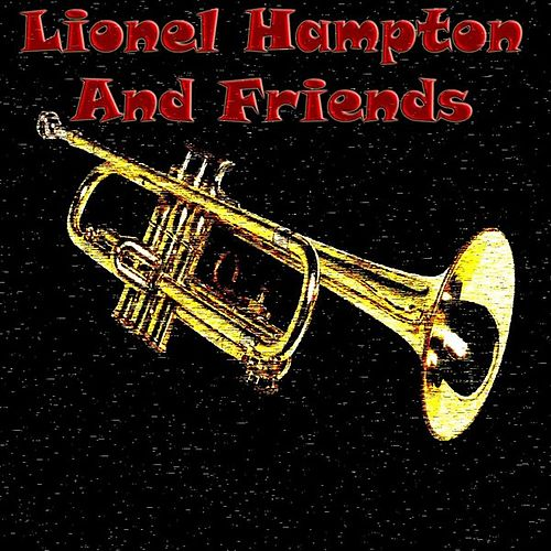 Play & Download Lionel Hampton And Friends by Various Artists | Napster