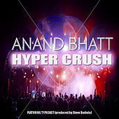 Play & Download Hyper Crush by Anand Bhatt | Napster
