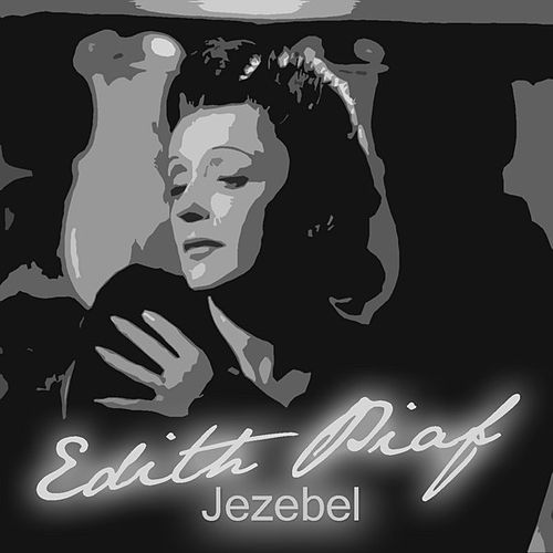 Play & Download Jezebel by Edith Piaf | Napster