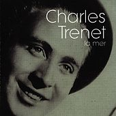 Play & Download La Mer by Charles Trenet | Napster