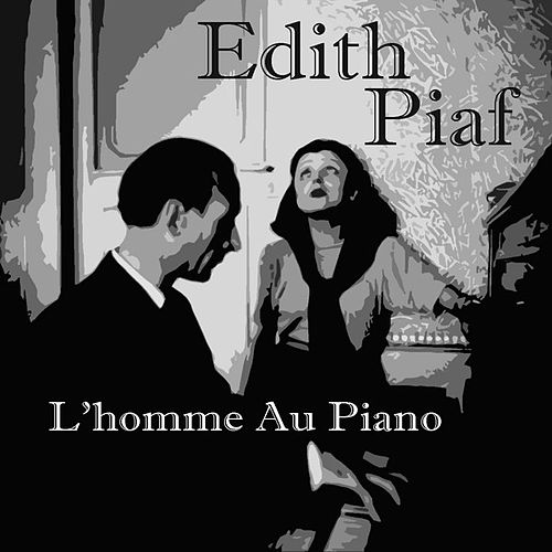 Play & Download L'homme Au Piano by Edith Piaf | Napster