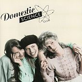 Play & Download Domestic Science Club by Domestic Science Club | Napster