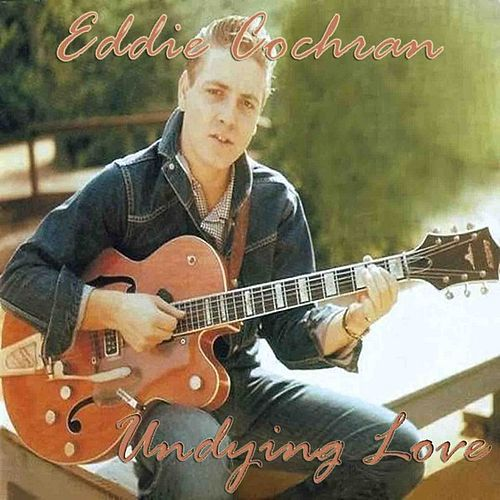 Play & Download Undying Love by Eddie Cochran | Napster
