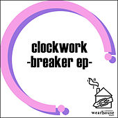 Play & Download Breaker EP by Clockwork | Napster