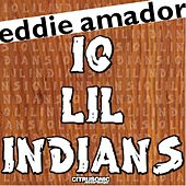 Play & Download 10 Lil Indians by Eddie Amador | Napster