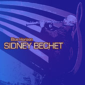 Play & Download Blue Horizon by Sidney Bechet | Napster