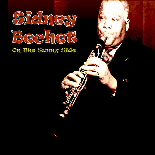 Play & Download On The Sunny Side by Sidney Bechet | Napster