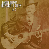 Play & Download Cross Road Blues  Vol 2 by ROBERT JOHNSON | Napster
