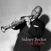 Play & Download I Got Rhythm by Sidney Bechet | Napster