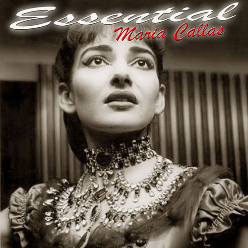 Play & Download Essential Maria Callas by Maria Callas | Napster