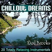Play & Download Chillout Dreams by Paul Brooks | Napster