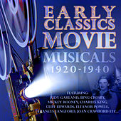 Play & Download Early Classics: Movie Musicals - 1920-1940 (Digitally Remastered) by Various Artists | Napster