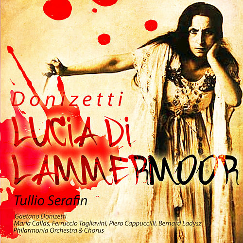 Play & Download Serafin: Donizetti -  Lucia di Lammermoor (Digitally Remastered) by Various Artists | Napster