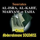 Sourates: Al-isra, Al-kahf, Maryam, Taha - Quran - Coran - Récitation Coranique by Cheik Abderrahmane Soudaiss