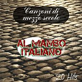 Play & Download Canzoni di mezzo secolo: Al Mambo italiano (20 Hits) by Various Artists | Napster