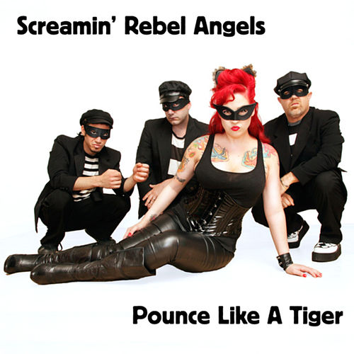 Play & Download Pounce Like A Tiger by Screamin' Rebel Angels | Napster