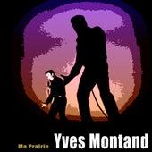 Ma Prairie by Yves Montand