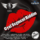 Play & Download Gyal Segment Riddim by Various Artists | Napster