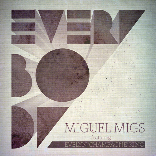 """Play & Download Everybody feat. Evelyn """"Champagne"""" King (Part 2) by Miguel Migs 
