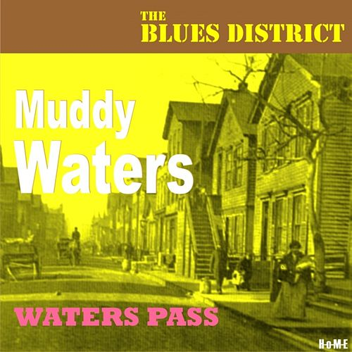Play & Download Waters Pass (The Blues District) by Muddy Waters | Napster