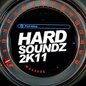 Hard Soundz 2k11 by Various Artists
