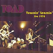 Play & Download Yearnin' Learnin'  (Live 1978) by Toad | Napster