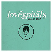 Play & Download Feel So Good EP by Lovespirals | Napster