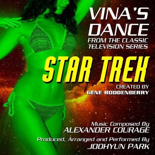 Star Trek: Vina's Dance - From the Classic Gene Roddenberry TV Series (feat. Joohyun Park) - Single by Alexander Courage