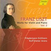 Liszt: Works for Violin and Piano, Vol. 2 by Friedemann Eichhorn