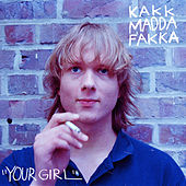 Play & Download Your Girl by Kakkmaddafakka | Napster