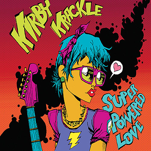 Super Powered Love by Kirby Krackle