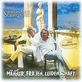 Play & Download Männer, Frauen, Leidenschaft by Brunner & Brunner | Napster