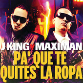 Play & Download Pa´ Que Te Quites La Ropa by J King y Maximan | Napster