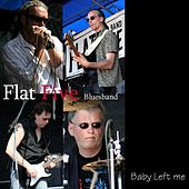 Play & Download Baby Left Me by Flat Five | Napster