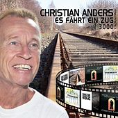 Christian Anders - Es fährt ein Zug 3000 by Christian Anders
