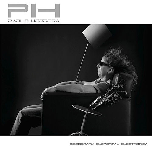 Play & Download PH Discografia Elemental Electronica by Pablo Herrera | Napster