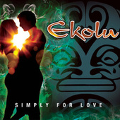 Play & Download Simply For Love by Ekolu | Napster