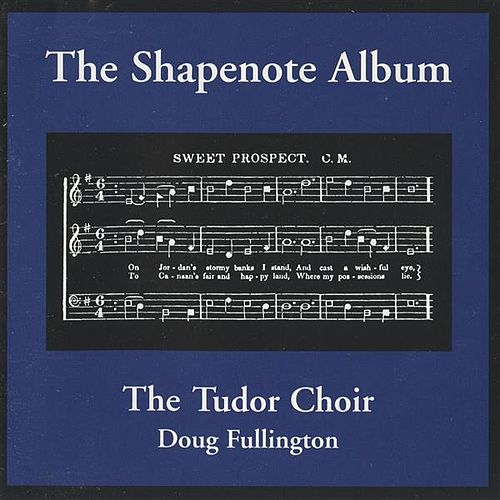Play & Download The Shapenote Album by Doug Fullington | Napster