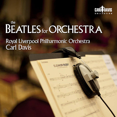 Play & Download The Beatles for Orchestra by Carl Davis | Napster