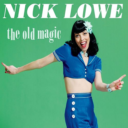 Play & Download The Old Magic by Nick Lowe | Napster