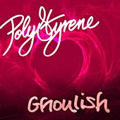 Ghoulish - Single by Polystyrene