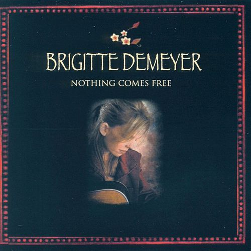 Play & Download Nothing Comes Free by Brigitte DeMeyer | Napster