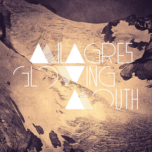 Play & Download Glowing Mouth by Milagres | Napster