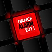 Dance Alarm 2011 by Various Artists