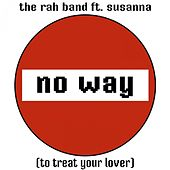 Play & Download No Way (To Treat Your Lover) (feat. Susanna) by Rah Band | Napster