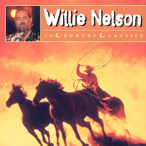 Play & Download 20 Country Classics by Willie Nelson | Napster