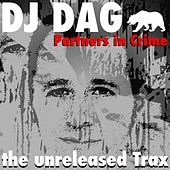 Partners in Crime (The Unreleased Trax) by Dag